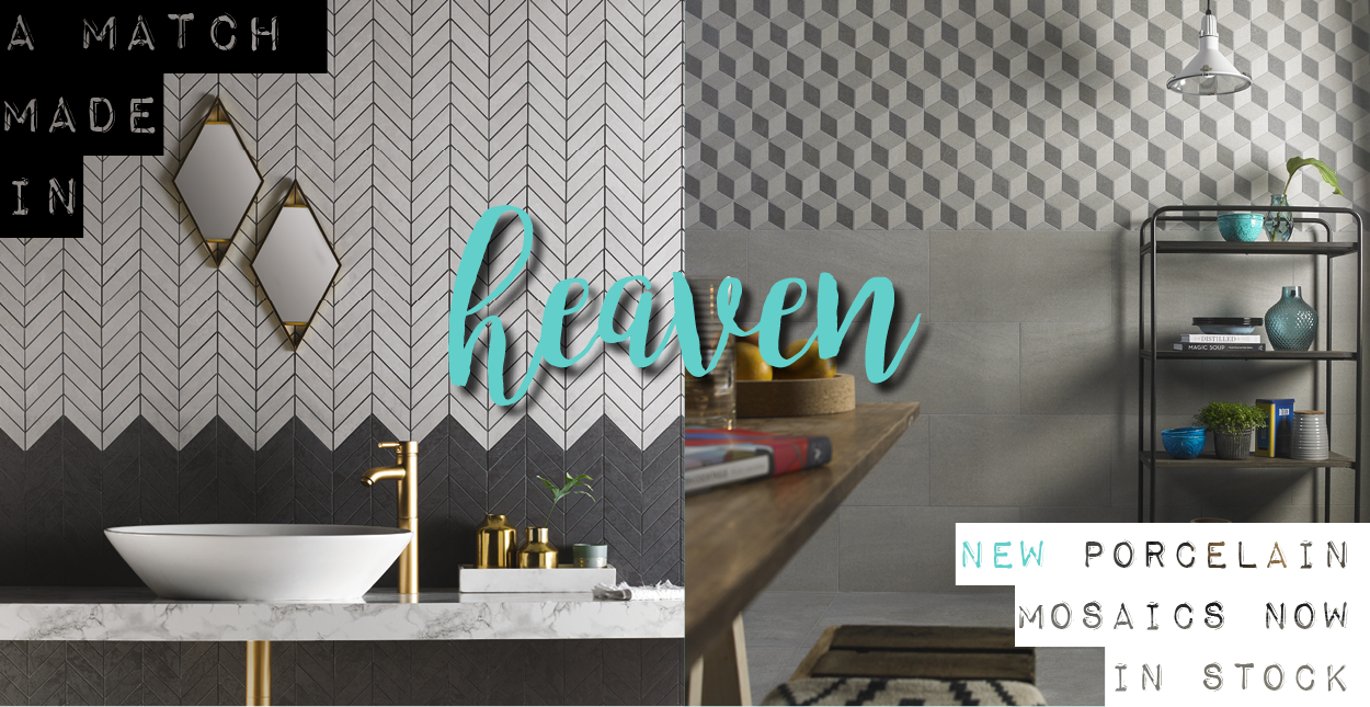 A match made in heaven – new porcelain mosaics now in stock
